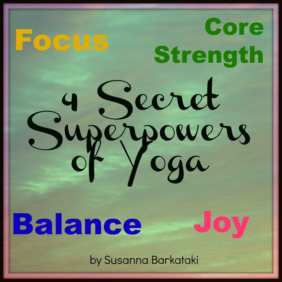 4 Secret Super-Powers You Can Get From Doing Yoga | HuffPost
