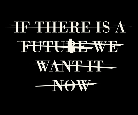 2016-01-06-1452118378-1535998-If_there_is_a_future_we_want_it_now1.jpg