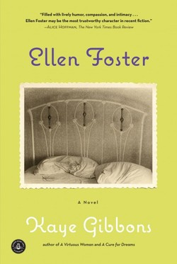 a fighters spirit in ellen foster by kaye gibbons After her debut in kaye gibbons's ellen foster— awarded the sue kaufman prize from the american academy of arts and letters and a special citation from the ernest hemingway foundation, and chosen for oprah winfrey's book club—ellen returns in this unforgettable sequel.