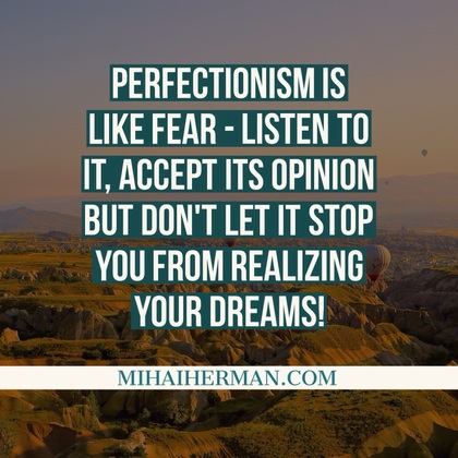 2016-02-15-1455550444-7660325-PerfectionismQuoteMihaiHerman.jpg