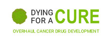 Dying for a Cure Campaign - Cure Cancer Faster