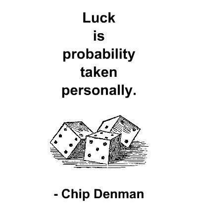 2016-03-15-1458055813-5458239-luckisprobabilitytakenpersonally.jpg