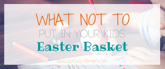 What not to put in your kids easter basket huffpost what not to put in your kids easter basket negle Choice Image