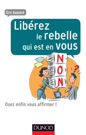 Libérez le rebelle qui est vous