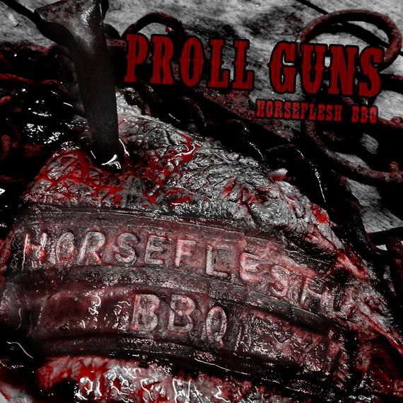 Proll Guns - Horseflesh BBQ - Cover