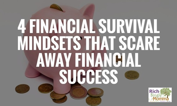 4 Financial Survival Mindsets That Scare Away Financial Success