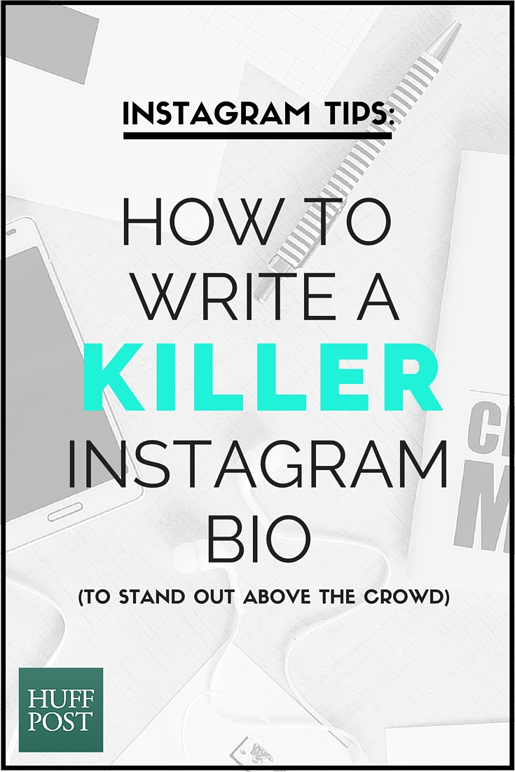 how to write a killer instagram bio to stand out above the crowd 2016 05 11 1462929967 2414295 howtowriteakillerinstagrambio jpg