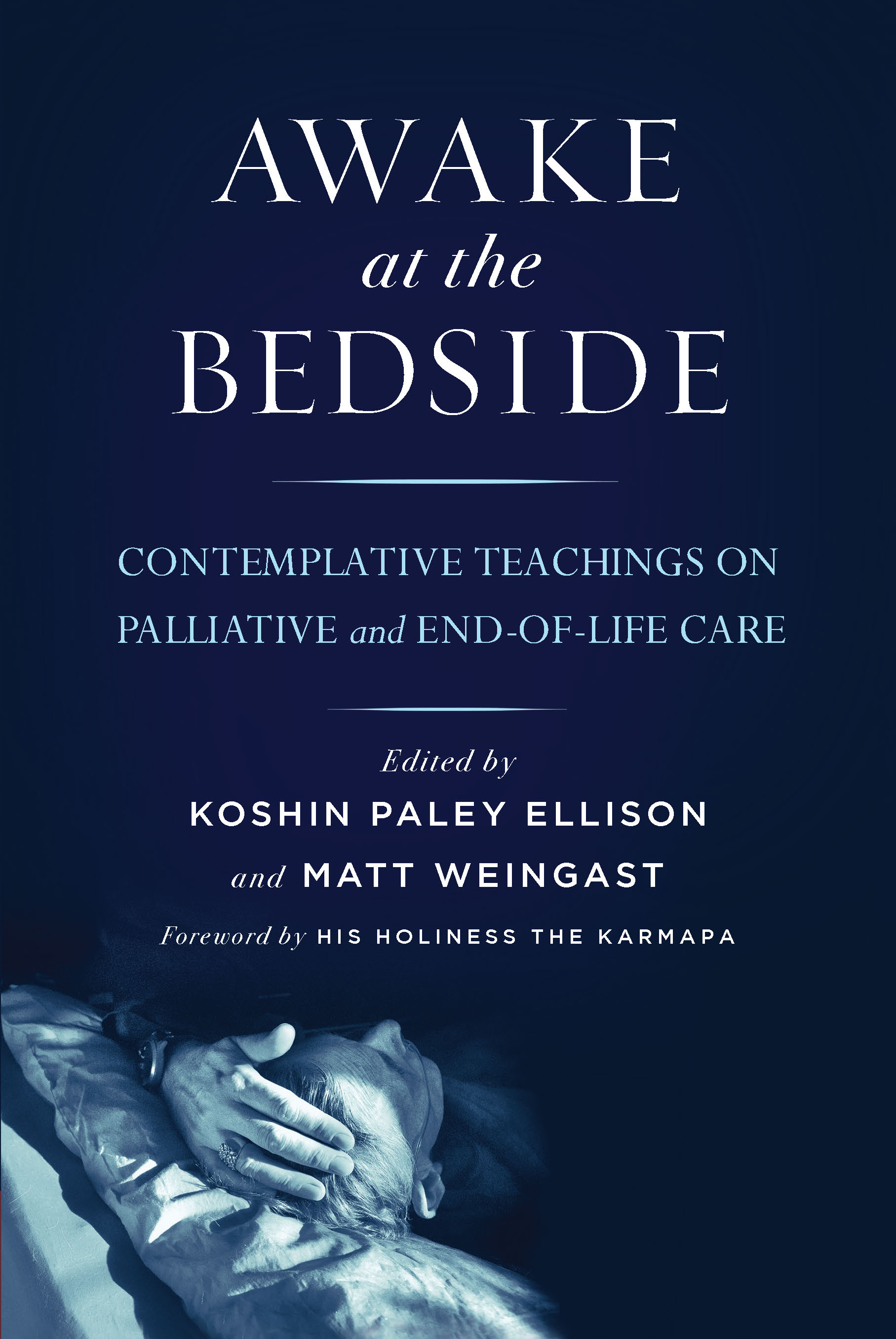 Awake At The Bedside - Zen and the Art of Dying