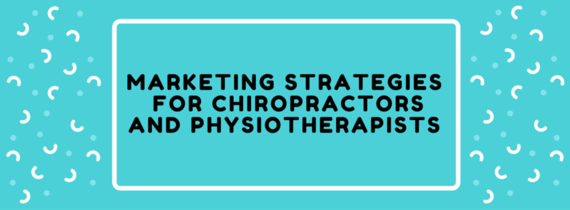 2016-05-27-1464362074-6775486-MarketingStrategiesforChiropractorsandPhysiotherapists.png