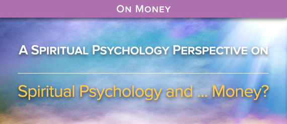 Spiritual Psychology and Money