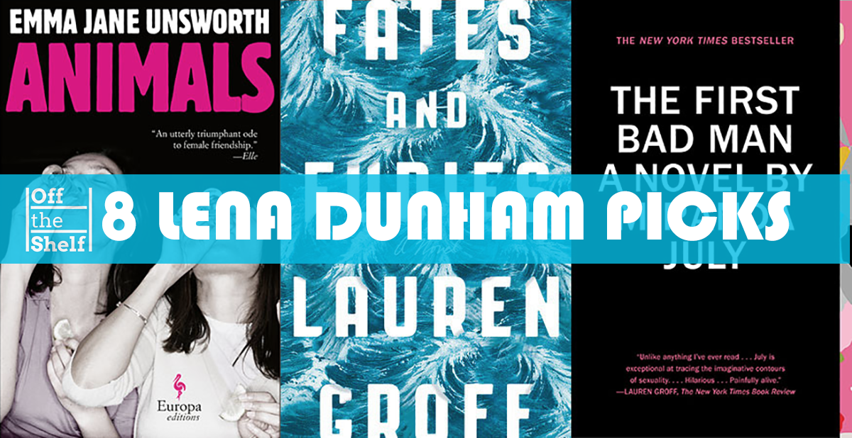 8 Lena Dunham-Approved Books You Need to Read Right Now