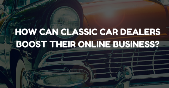 Marketing Strategies For Classic Car Dealers | HuffPost