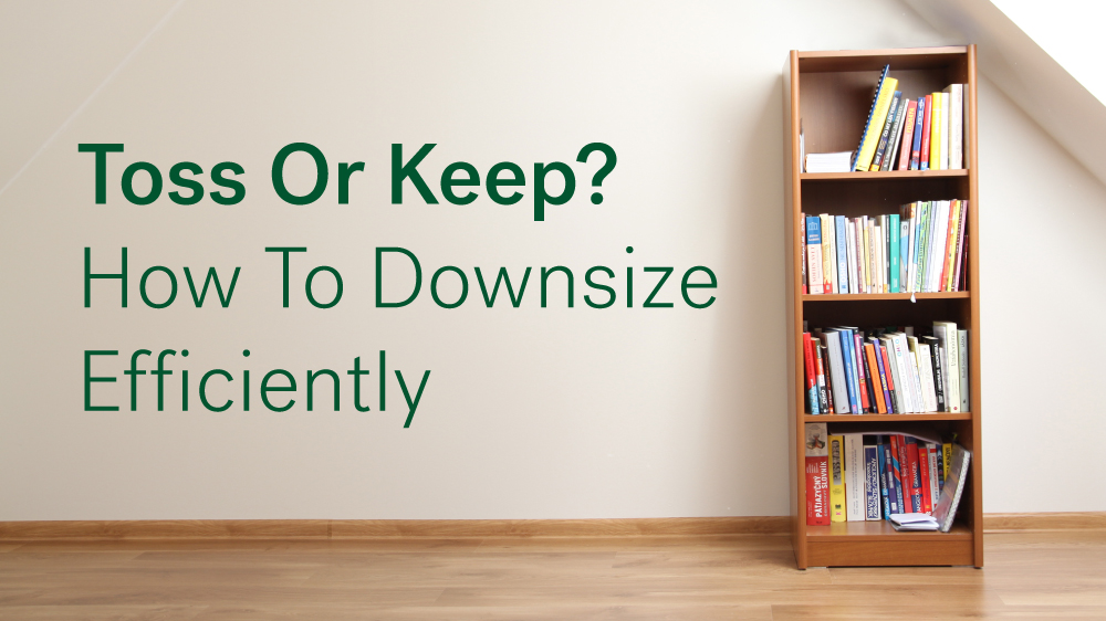 Toss Or Keep How To Downsize Efficiently Huffpost