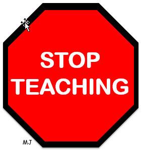 2016-07-12-1468344347-6857475-StopTeaching.jpg