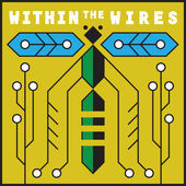2016-07-15-1468597493-1248967-within_the_wires.jpeg