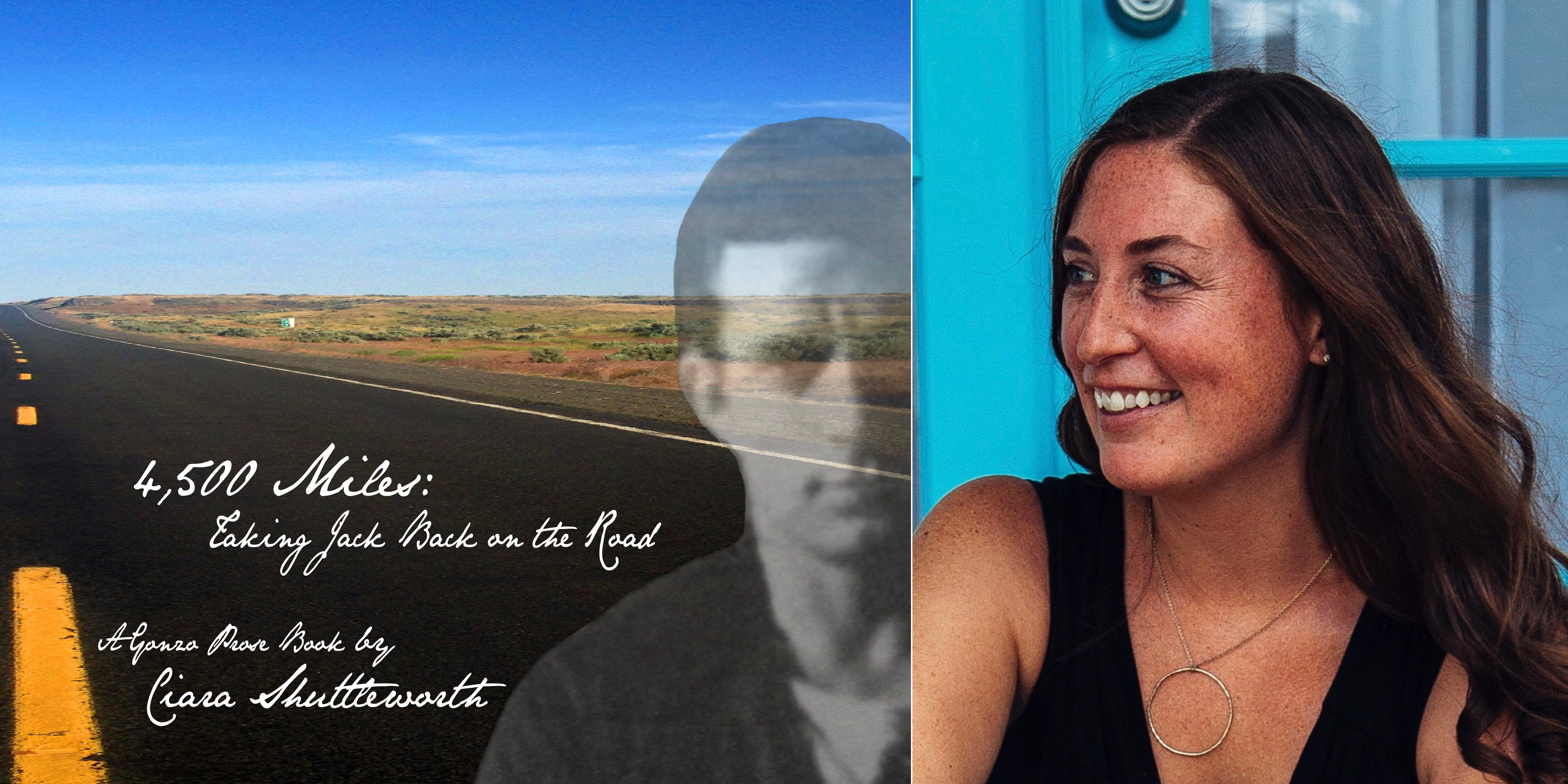The Gonzo Prose of Ciara Shuttleworth and 4,500 Miles: Taking Jack Back On The Road