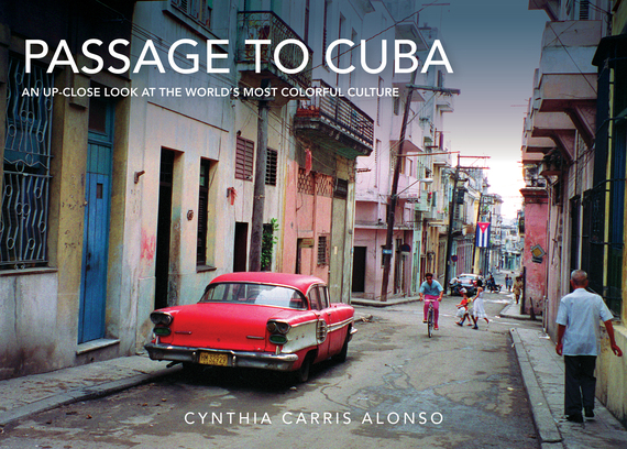 2016-12-11-1481489247-7903468-SkyPHOTOCUBA_carris_alonso_Passage_to_Cuba_cover_lowres.jpg