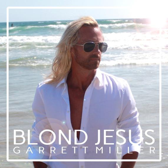2016-12-25-1482641245-1331378-Garrett_Miller_Blond_Jesus_2016Cover_LowRes.jpg