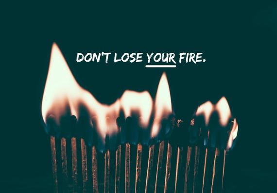 2017-02-14-1487094125-2445609-dontloseyourfire.jpg