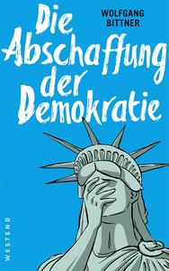 2017-03-17-1489760704-4173880-Bittner_DieAbschaffungderDemokratie_95RGB.jpg