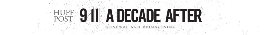 Decade After 9/11 - Renewal and Reimagining