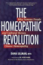 The Case FOR Homeopathic Medicine: The Historical and